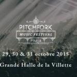 Les premiers noms du Pitchfork Music Festival Paris 2015 sont dévoilés !