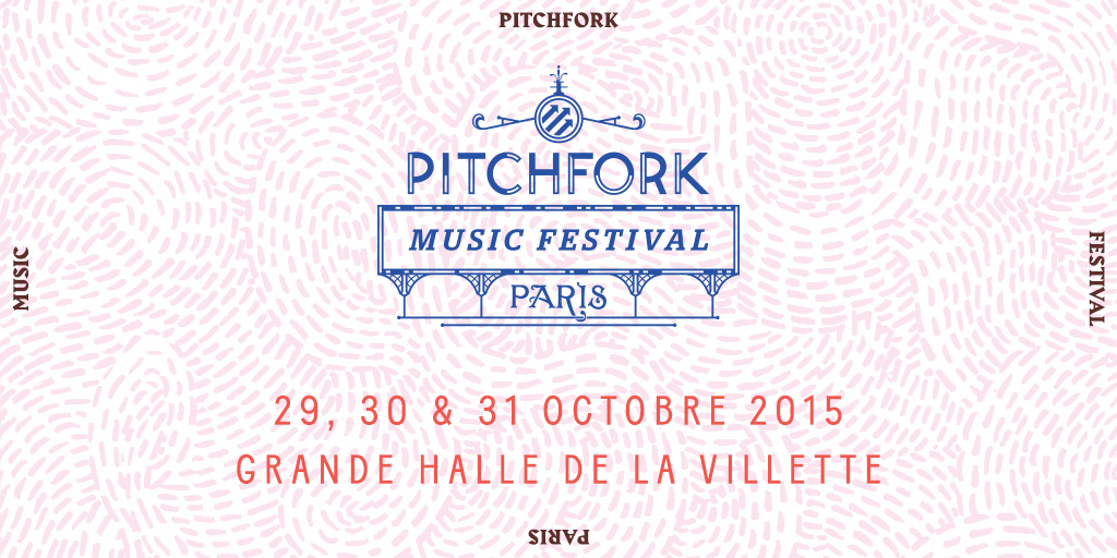 Pitchfork Music Festival Paris 2015